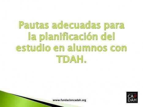 Pautas adecuadas para la planificación del estudio en alumnos con TDAH. | TDAH | Scoop.it