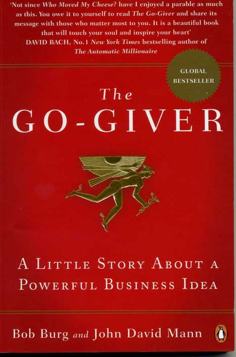 Recommended Reading: The Go-Giver by Bob Burg and John David Mann   Member BlogRoll   Scoop.it