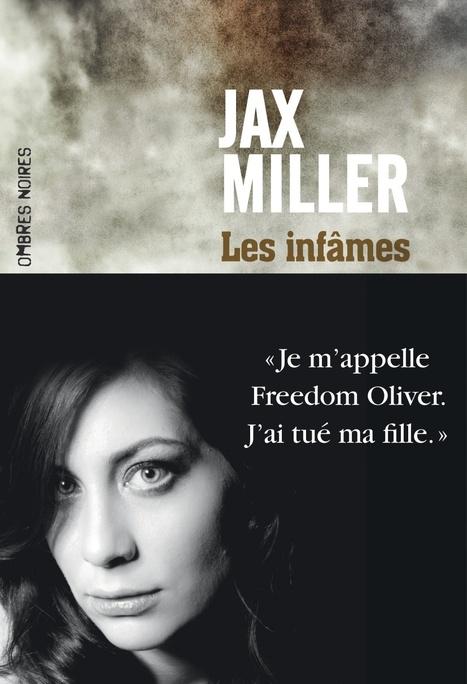 Les Infâmes, Jax Miller - PAGE | Revue de web Ombres Noires | Scoop.it