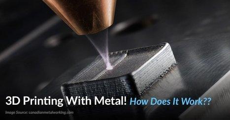 Learn how 3d printing metal works - Top 3 ways! | | FabLab - DIY - 3D printing- Maker | Scoop.it