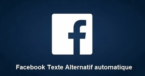 Facebook ajoute automatiquement un texte ALT audio aux photos partagées | Community Management by Nurita | Scoop.it