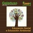 Monográfico Educación Social e Educación Ambiental. Galeduso A revista do Colexio de Educadoras e Educadores Sociais de Galicia. Número 10 – ano 2013 - Materiales - Recursos - CENEAM - magrama.es | Edu-Recursos 2.0 | Scoop.it