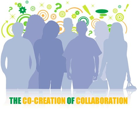 THE CO-CREATION OF COLLABORATION | Culturational Chemistry™ | Scoop.it