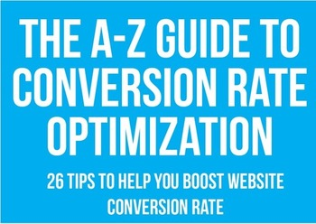 Conversation rate optimization: An alphabetical guide (Infographic) | Business in a Social Media World | Scoop.it