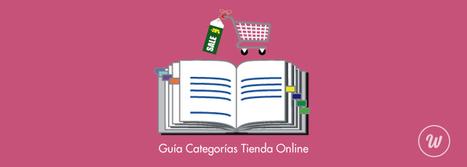 #e-Commerce : Guía para optimizar las categorías de tu tienda online | Estrategias de e-Commerce: | Scoop.it