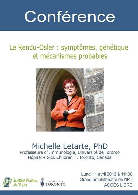 Conférence de Michelle Letarte sur la maladie du rendu Osler, 11 avril 2016 | Institut Pasteur de Tunis-معهد باستور تونس | Scoop.it