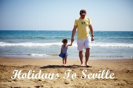 Holidays To Seville   Erinklq   Scoop.it