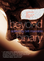'Beyond Binary: Genderqueer and Sexually Fluid Speculative Fiction' edited by Brit Mandelo | Queer African Reader | Scoop.it