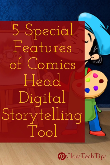 5 Special Features of Comics Head Digital Storytelling Tool - Class Tech Tips   idevices for special needs   Scoop.it