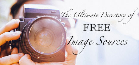 The Ultimate Directory Of Free Image Sources | Edublogger | Library Gems for All Ages | Scoop.it