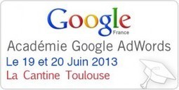 Google Adwords Academy les 19 & 20 Juin 2013 dès 09H00 à La Cantine Toulouse | La Cantine Toulouse | Scoop.it