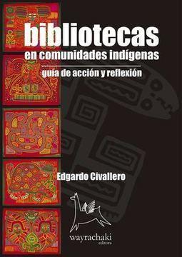 Bibliotecas indígenas: guía de acción y reflexión   Educación y Cultura Indígena   Scoop.it