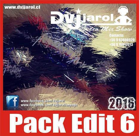 Pack Edit 2016 – Dvj Jarol Vol. 6 | Chile Remix | Scoop.it