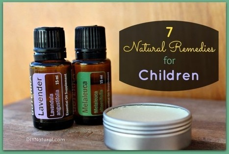 7 Natural Remedies for Children | Clearly Essential | Scoop.it