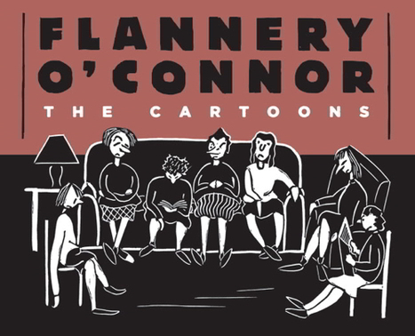 How Flannery O'Connor's Early Cartoons Influenced Her Later Writing | Ladies Making Comics | Scoop.it