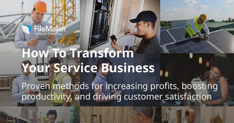 How To Transform Your Service Business | FileMaker News | Scoop.it