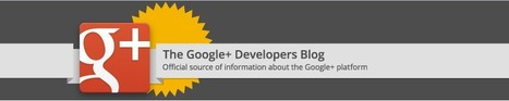 "Google+ Developers Blog | ""#Google+, +1, Facebook, Twitter, Scoop, Foursquare, Empire Avenue, Klout and more"" 