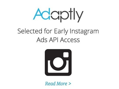 Facebook Marketing Partner Adaptly Gains Instagram Ads API Access | MarketingHits | Scoop.it