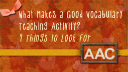 What Makes a Good Vocabulary Teaching Activity? 4 Things to Look For | AAC: Augmentative and Alternative Communication | Scoop.it