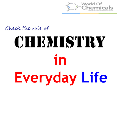 Chemistry in everyday life | Article On Chemistry -  Find Out Chemical Industry Best Articles only at World Of Chemicals | Scoop.it