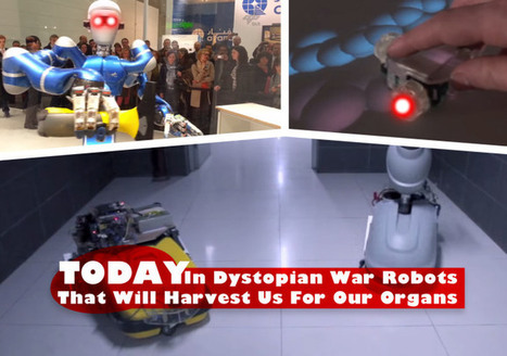 Today In Dystopian War Robots That Will Harvest Us For Our Organs… | TechCrunch | Technological Unemployment | Scoop.it
