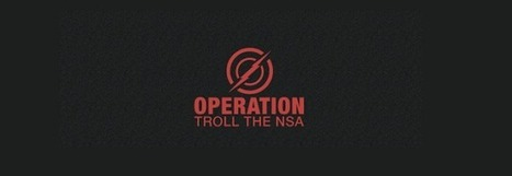 Operation Troll the NSA - Hack Reports | Hack Reports | Scoop.it