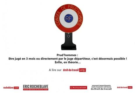 Prud'hommes : être jugé en 3 mois ou directement par le juge départiteur, c'est désormais possible ! Enfin, en théorie… | Droit des contrats de travail en France | Scoop.it