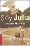 SOY JULIA - ANTONIO MARTINEZ, comprar el libro en tu librería online Casa del Libro | Literatura y diversidad funcional | Scoop.it