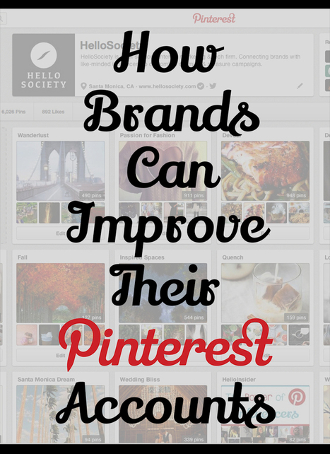 How Brands Can Improve Their Pinterest Accounts - Business 2 Community   Social Media   Scoop.it
