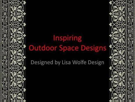 Inspiring Outdoor Space Designs by Expert Ppt Presentation | interior design | Scoop.it