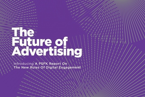 Pull Is The New Push: PSFK's Future Of Advertising Report  | Content Marketing Observatory | Scoop.it