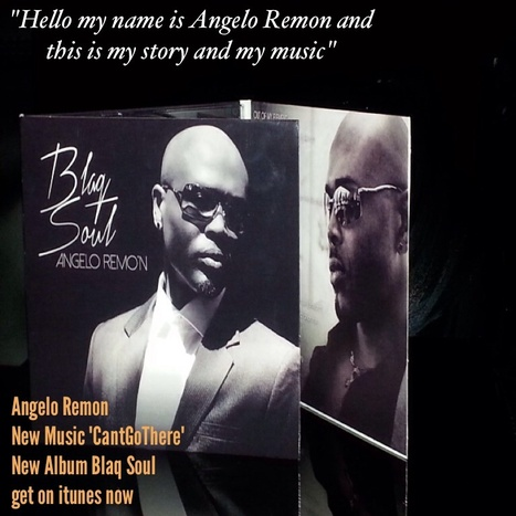 "Angelo Remon ""CantGoThere"" new album BlaqSoul #NowThatsGoodMusic 