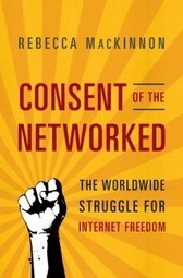 """Social Media and """"Consent of the Networked"""": The Troubling Implications of """"Internet Freedom"""" within the Private Domain   jillhopke.com   Digital media for open policy making & public sector innovation   Scoop.it"""