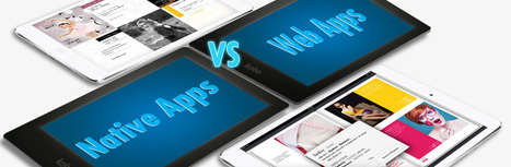 Native apps or Web apps? Here's a few reasons why native excels over web... - Blog | Digital Publishing, Tablets and Smartphones App | Scoop.it