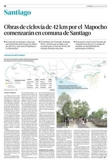 Obras de ciclovía de 42 km por el Mapocho comenzarán en comuna de Santiago | Santiago | La Tercera Edición Impresa | Proyecto Ciclovìas Santiago 2013 | Scoop.it