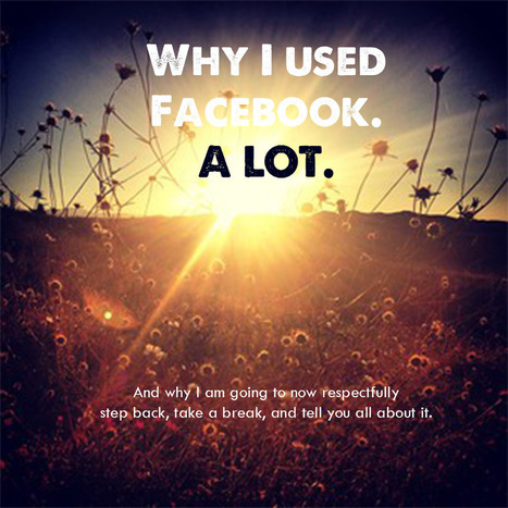 Why I Spent So Much Time on Facebook | Unplug | Scoop.it