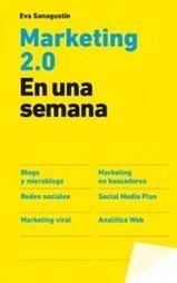 Marketing 2.0 en una semana, un libro fundamental | Espaciolibros | gestion de personas y social media | Scoop.it