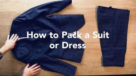 The Best Ways to Pack a Suit or Dress So It Won't Wrinkle | Bazaar | Scoop.it