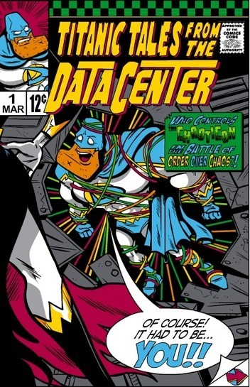 Tapping Comic Book Heroism to Fight Data Center Chaos | Data Center Opportunties | Scoop.it