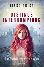 Pedacinho Literário: Destinos Interrompidos, Lissa Price [Opinião] | Fantasia literária | Scoop.it
