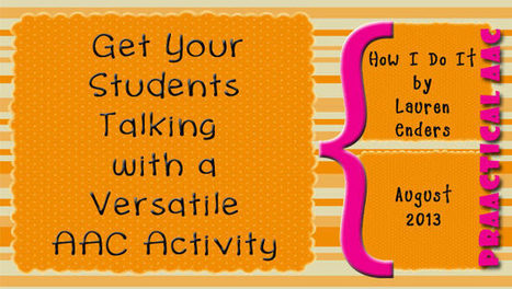 How I Do It: Get Your Students Talking with a Versatile AAC Activity by Lauren Enders, Part 1 | 21st Century TESOL Resources | Scoop.it