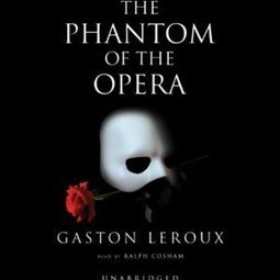 The Phantom of the Opera – Free Audiobook for September | The eBook Reader Blog | Gothic Literature | Scoop.it