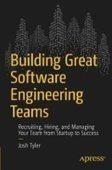Building Great Software Engineering Teams: Recruiting, Hiring, and Managing Your Team from Startup to Success - PDF Free Download - Fox eBook | IT Books Free Share | Scoop.it