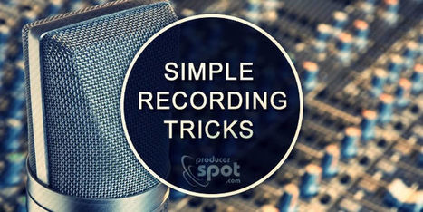 Simple Recording Tricks For A Better Mix - Tutorial | PRODUCTION of Video Music clips and songs | Scoop.it
