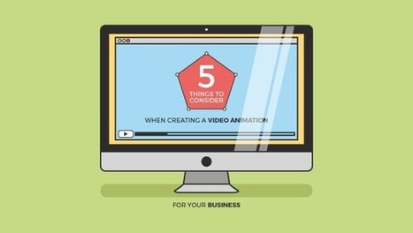 5 Things to Consider when Creating a Video Animation For Your Business | Public Relations & Social Media Insight | Scoop.it