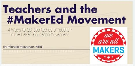 Teachers and the  #MakerEd Movement | iPads in Education | Scoop.it