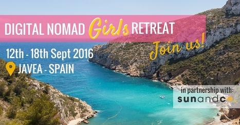 Digital Nomad Girls Retreat 2016 in Spain | Location Independent | Scoop.it