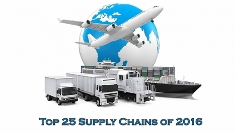 Top 25 Supply Chains of 2016 | Leadership and Management | Scoop.it