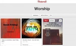 4 Ways to Use Pinterest Effectively and Efficiently for Ministry - Christian Media Magazine | Social Media | Scoop.it