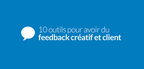 10 outils pour avoir du feedback créatif et client | Personal Branding and Professional networks - @TOOLS_BOX_INC @TOOLS_BOX_EUR @TOOLS_BOX_DEV @TOOLS_BOX_FR @TOOLS_BOX_FR @P_TREBAUL @Best_OfTweets | Scoop.it